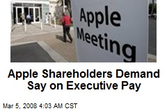 Apple Shareholders Demand Say on Executive Pay