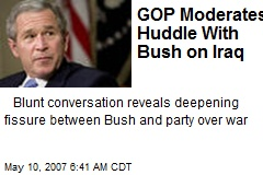 GOP Moderates Huddle With Bush on Iraq