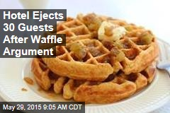 Hotel Ejects 30 Guests After Waffle Argument