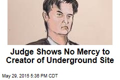 Judge Shows No Mercy to Founder of Underground Site