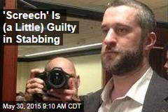 'Screech' Is (a Little) Guilty in Stabbing