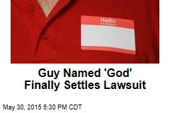 Guy Named 'God' Settles Lawsuit Over His Name