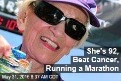 She's 92, Beat Cancer, Running a Marathon