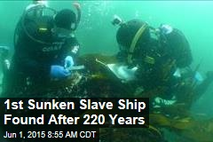 'Signature' Confirms Wreck Is the First Slaving Ship Found