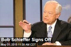Bob Schieffer Signs Off
