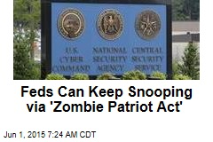 Feds Can Keep Snooping via 'Zombie Patriot Act'