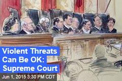 Supreme Court: Violent Threats May Be OK