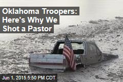 Oklahoma Troopers: Here's Why We Shot a Pastor