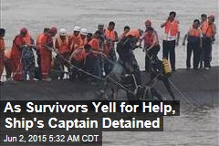 As Survivors Yell for Help, Ship's Captain Detained