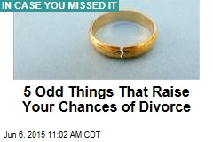5 Odd Things That Raise Your Chances of Divorce