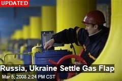 Russia, Ukraine Settle Gas Flap