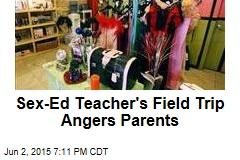 Sex-Ed Teacher's Field Trip Angers Parents
