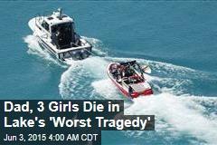 Dad, 3 Girls Die in 'Lake's Worst Tragedy'