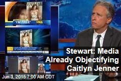Stewart: Media Already Objectifying Caitlyn Jenner