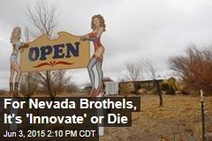 For Nevada Brothels, It's 'Innovate' or Die