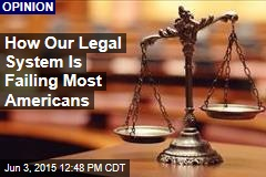 How Our Legal System Is Failing Most Americans