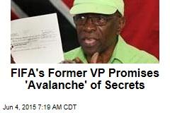 FIFA's Former VP Promises 'Avalanche' of Secrets