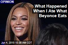 What Happened When I Ate What Beyonce Eats
