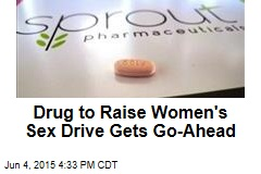 Drug to Raise Women's Sex Drive Gets Go-Ahead