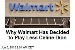 To Soothe Workers, Walmart Will Play Less Celine Dion