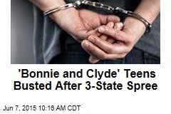 'Bonnie and Clyde' Teens Busted After 3-State Spree