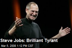 Steve Jobs: Brilliant Tyrant