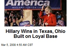 Hillary Wins in Texas, Ohio Built on Loyal Base