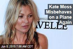 Kate Moss Misbehaves on a Plane Again
