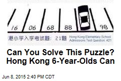 Can You Solve This Puzzle? Hong Kong 6-Year-Olds Can