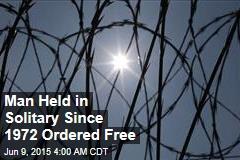 Judge: Free Prisoner Held in Solitary Since 1972