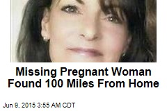 Missing Pregnant Woman Found 100 Miles From Home