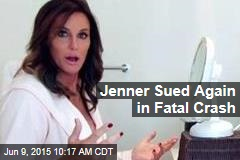 Jenner Sued Again in Fatal Crash