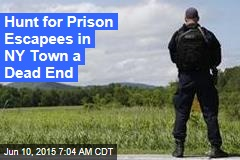 Hunt for Prison Escapees in NY Town a Dead End