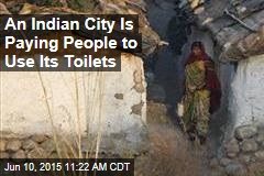 An Indian City Is Paying People to Use Its Toilets