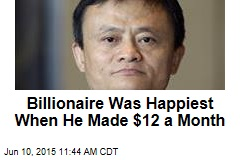 Billionaire Was Happiest When He Made $12 a Month
