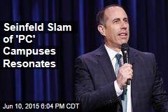 Seinfeld Slam of 'PC' Campuses Resonates