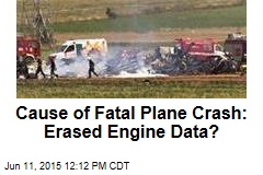 Cause of Fatal Plane Crash: Erased Engine Data?