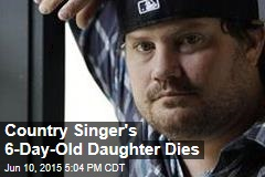 Country Singer's Baby Daughter Dies