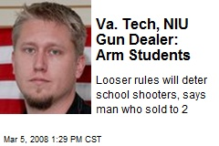 Va. Tech, NIU Gun Dealer: Arm Students