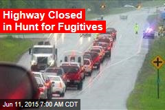 Highway Closed in Hunt for Fugitives