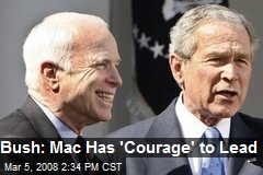 Bush: Mac Has 'Courage' to Lead