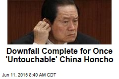 Downfall Complete for Once 'Untouchable' China Honcho