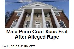 Male Penn Grad Sues Frat After Alleged Rape