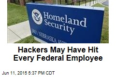 Hackers May Have Hit Every Federal Employee