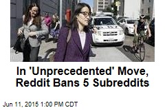 In 'Unprecedented' Move, Reddit Bans 5 Subreddits