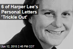 6 of Harper Lee's Personal Letters 'Trickle Out'