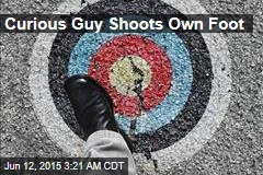 Curious Guy Shoots Own Foot