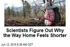 Scientists Figure Out Why the Way Home Feels Shorter