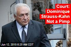 Court: Dominique Strauss-Kahn Not a Pimp