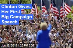 Clinton Gives Her First Big Campaign Speech